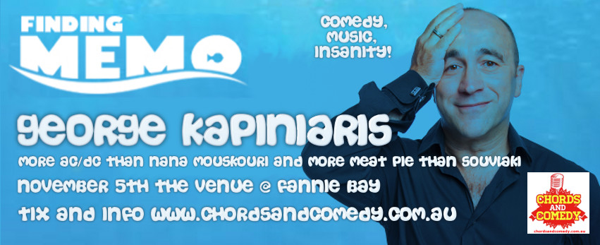 Finding Memo- George Kapiniaris Live Comedy and Music in Darwin 4th November